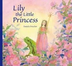 Buy Lily the Little Princess - by Daniela Drescher  SPECIAL ORDER in AU Australia.