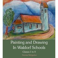 Buy Painting and Drawing in Waldorf Schools Classes 1 to 8 Thomas Wildgruber SPECIAL ORDER in AU Australia.