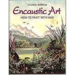 Buy Encaustic Art Book - Painting w Wax by Michael Bossom SAVE 50% in AU Australia.